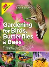 Gardening for Birds, Butterflies, and Bees: Everything you need to Know to Create a wildlife Habitat in your Backyard - eBook
