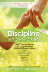 Discipline with Love & Limits: Calm, Practical Solutions to the 43 Most Common Childhood Behavior Problems / Revised - eBook