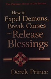 How to Expel Demons, Break Curses, and Release Blessings (slightly imperfect)