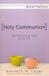 Holy Communion: Celebrating God with Us