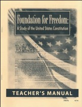 Foundation for Freedom: A Study of the United States Constitution Teacher's Manual, Grades 8-12