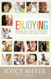 Enjoying Where You Are on the Way to Where You Are Going: Learning How to Live a Joyful Spirit-Led Life - eBook