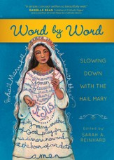 Word by Word: Slowing Down with the Hail Mary - eBook