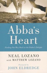 Abba's Heart: Finding Our Way Back to the Father's Delight