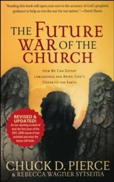 Future War of the Church: How We Can Defeat Lawlessness and Bring God's Order to Earth
