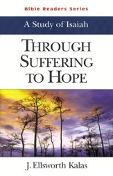 Through Suffering to Hope, A Study of Isaiah: Bible Readers Series, Student