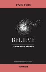 Believe for Greater Things Study Guide Women - eBook