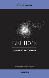 Believe for Greater Things Study Guide Youth - eBook