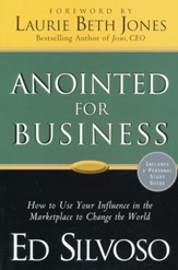 Anointed for Business: How to Use Your Influence in the Marketplace to Change the World