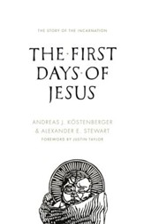 The First Days of Jesus: The Story of the Incarnation - eBook