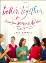 Better Together: Because You're Not Meant to Mom Alone - eBook