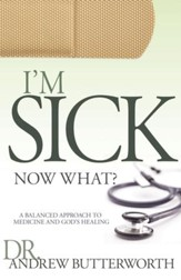 I'm Sick Now What: A Balanced Approach to Medicine and God's Healing - eBook