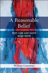 A Reasonable Belief: Why God and Faith Make Sense - eBook
