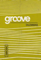 Groove: Dilemmas Leader Guide - eBook