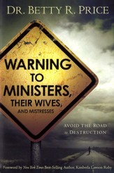 Warning to Ministers, Their Wives, and Mistresses: Avoid the Road to Destruction