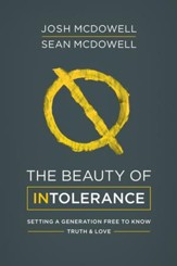 The Beauty of Intolerance: Setting a Generation Free to Know Truth and Love - eBook