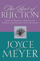 The Root of Rejection: Escape the Bondage of Rejection and Experience the Freedom of God's Acceptance - eBook