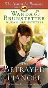 The Betrayed Fiancee: The Amish Millionaire Part 3 - eBook
