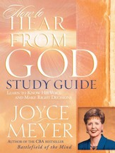 How to Hear from God Study Guide: Learn to Know His Voice and Make Right Decisions - eBook
