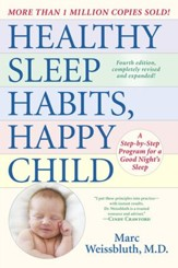 Healthy Sleep Habits, Happy Child, 4th Edition: A Step-by-Step Program for a Good Night's Sleep - eBook