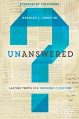 Unanswered: Lasting Truth for Trending Questions - eBook