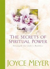 The Secrets of Spiritual Power: Strength for Life's Battles - eBook