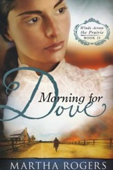 Morning for Dove, Winds Across the Prairie Series #2