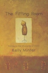 The Fitting Room: Putting on the Character of Christ - Slightly Imperfect