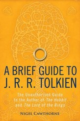 A Brief Guide to J. R. R. Tolkien: A comprehensive introduction to the author of The Hobbit and The Lord of the Rings / Digital original - eBook