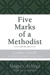 Five Marks of a Methodist: Leader Guide: Also includes Participant Character Guide - eBook