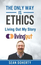 The Only Way is Ethics: Living Out My Story: And Some Pastoral and Missional Thoughts About Homosexuality Along the Way - eBook