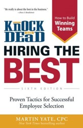 Knock Em Dead-Hiring The Best: Proven Tactics for Employee Selection - eBook