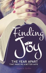 Finding Joy: The Year Apart That Made Me A Better Wife - eBook