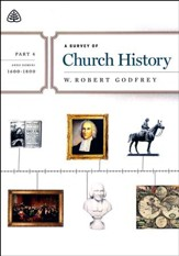 A Survey of Church History DVD: Part 4 1600-1800