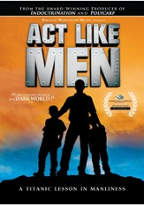 Act Like Men: A Titanic Lesson in Manliness DVD