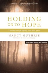Holding On to Hope: A Pathway through Suffering to the Heart of God - eBook