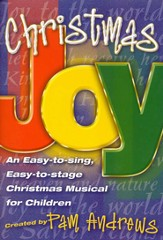 Christmas Joy: An Easy-to-Sing, Easy-to-Stage Christmas Musical for Children