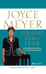 Straight Talk on Fear: Overcoming Emotional Battles with the Power of God's Word! - eBook