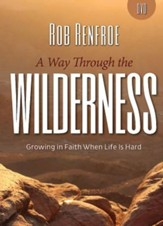A Way Through the Wilderness: Growing in Faith When Life is Hard - DVD