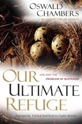 Our Ultimate Refuge: Job and the Problem of Suffering - eBook