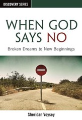 When God Says No: Broken Dreams to New Beginnings / Digital original - eBook