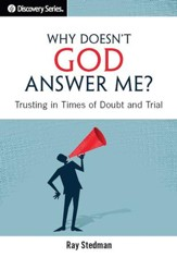 Why Doesn't God Answer Me?: Trusting in Times of Doubt and Trial / Digital original - eBook