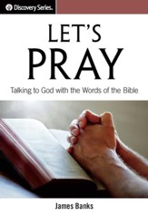 Let's Pray: Talking to God with the Words of the Bible / Digital original - eBook