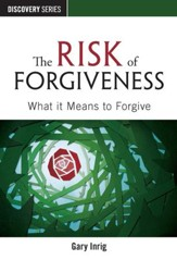 The Risk of Forgiveness: What It Means to Forgive / Digital original - eBook