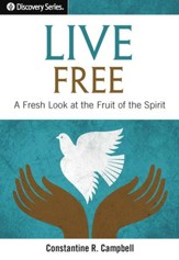 Live Free: A Fresh Look at the Fruit of the Spirit / Digital original - eBook