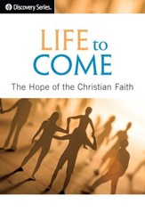 Life to Come: The Hope of the Christian Faith / Digital original - eBook