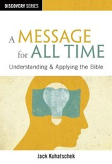 A Message for All Time: Understanding & Applying the Bible / Digital original - eBook