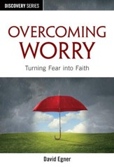 Overcoming Worry: Turning Fear into Faith / Digital original - eBook