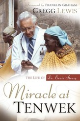 Miracle at Tenwek: The Life of Dr. Ernie Steury - eBook