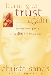Learning to Trust Again: A Young Woman's Journey of Healing from Sexual Abuse - eBook